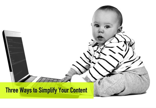 3 Ways to Simplify Your Content