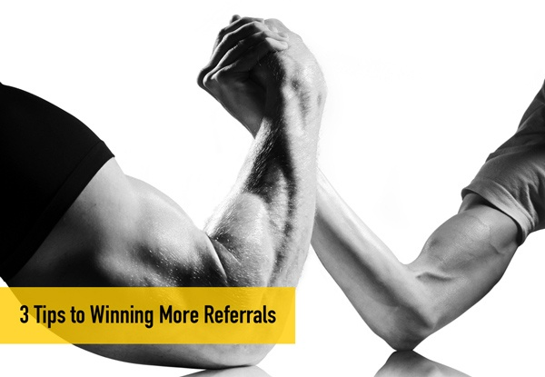 3 Tips to Winning More Referrals