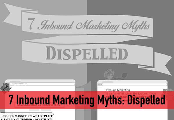 7 Inbound Marketing Myths Dispelled