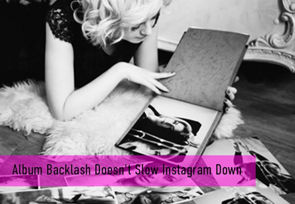 Album-Backlash-Does-t-Slow-Instagram-Down.jpg