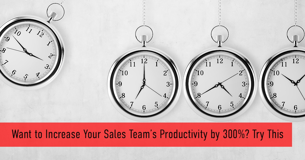 Want-to-Increase-Your-Sales-Team_s-Productivity-by-300_-Try-This