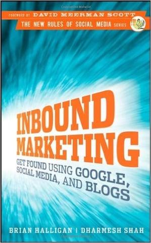 Inbound Marketing Get Found Using Google Social Media and Blog Posts
