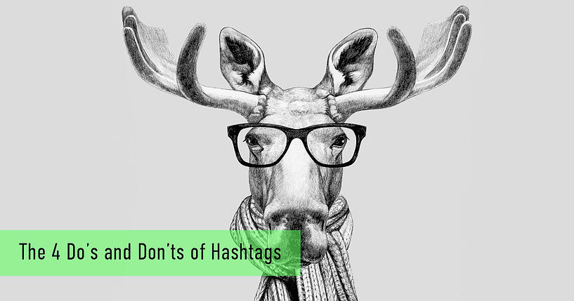 The 4 Do's and Don'ts of Hashtags