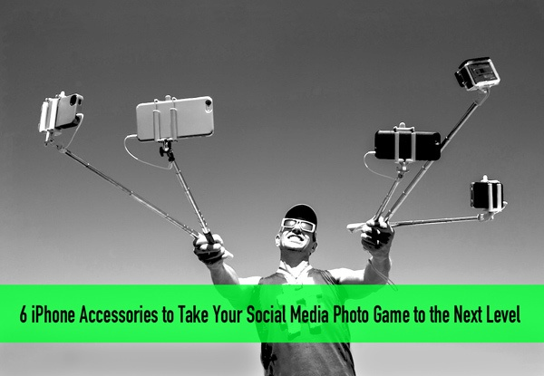 6 iPhone Accessories to Take Your Social Media Photo Game to the Next Level