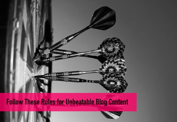 Follow These Rules for Unbeatable Blog Content