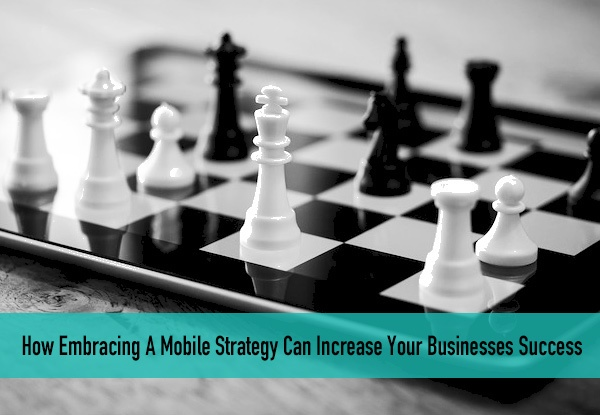 preview-full-How-Embracing-A-Mobile-Strategy-Can-Increase-Your-Businesses-Success.jpg