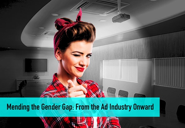 Mending the Gender Gap: From the Ad Industry Onward