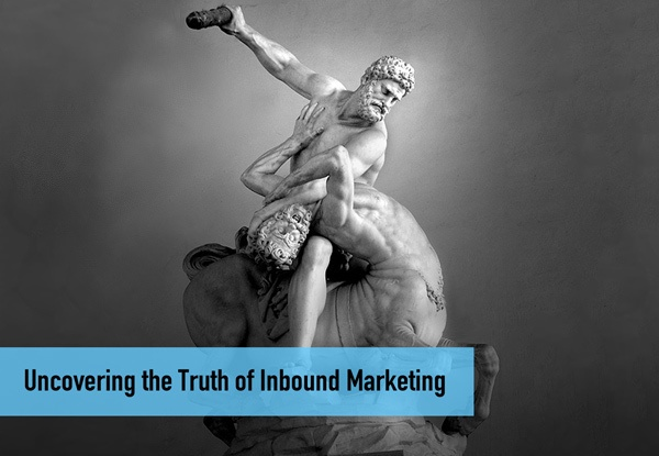 Uncovering the Truth of Inbound Marketing