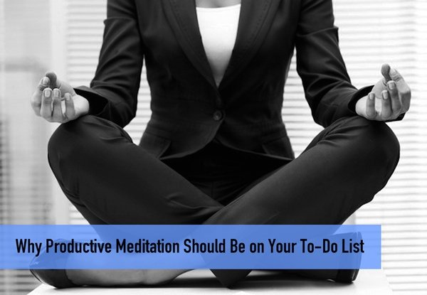 preview-full-Why-Productive-Meditation-Should-Be-on-Your-To-Do-List.jpg