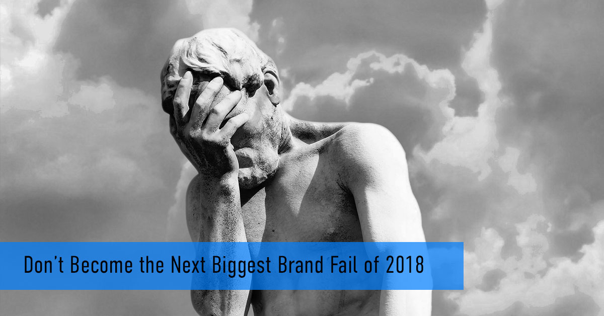Don_t-Become-the-Next-Biggest-Brand-Fail-of-2018_2