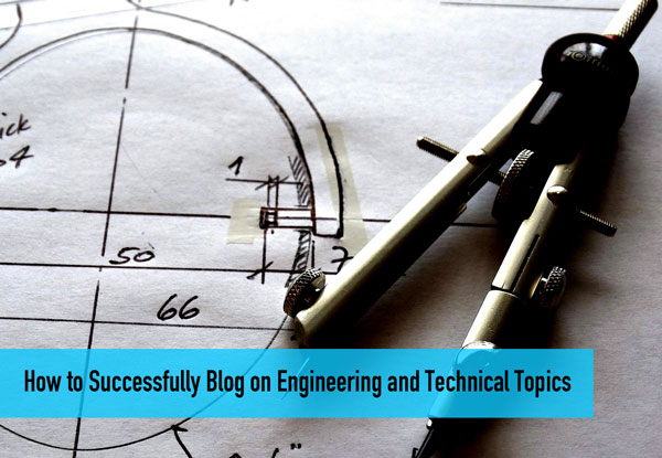 How to Successfully Blog on Engineering and Technical Topics