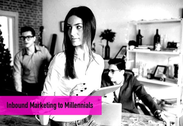 Inbound Marketing for Millennials