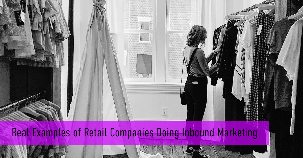 Examples of Retailers Using Inbound Marketing