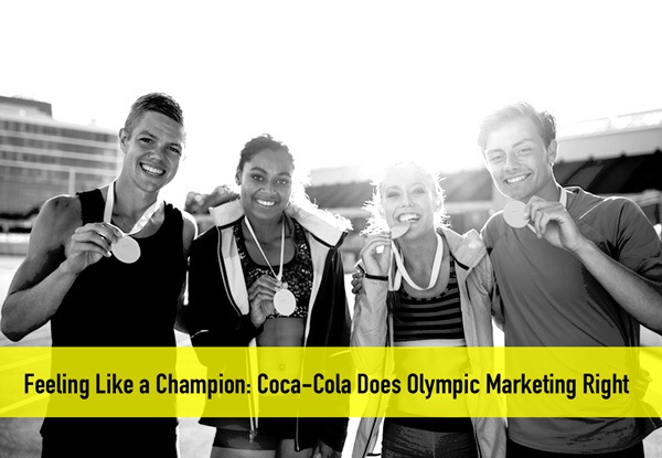 Feeling Like a Champion: Coca Cola Does Olympic Marketing Right