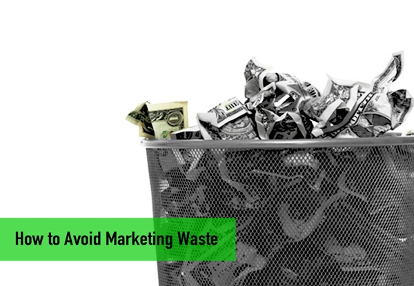How to Avoid Marketing Waste