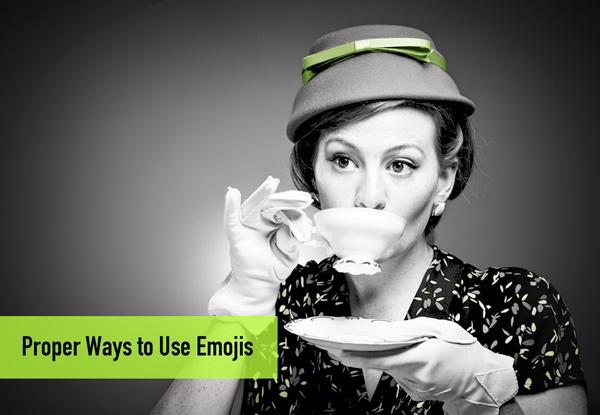 Proper Ways To Use Emojis