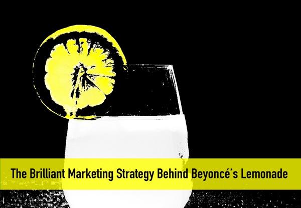 The Brilliant Marketing Strategy Behind Beyoncé's Lemonade
