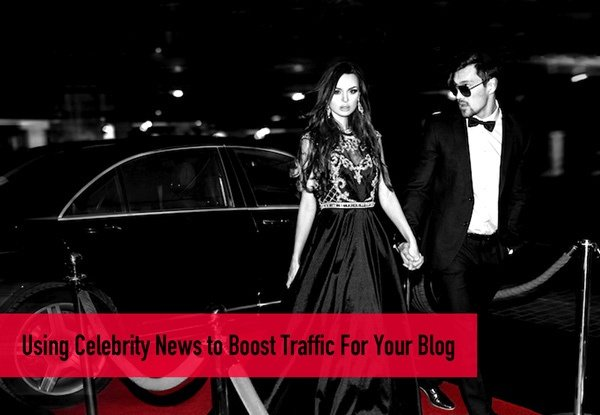 Using Celebrity News to Boost Traffic For Your Blog