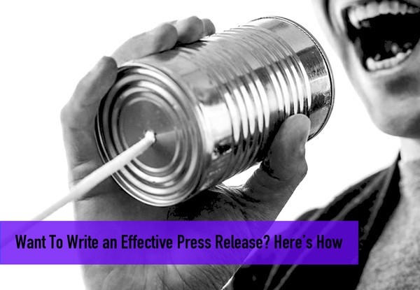 Want to Write an Effective Press Release? Here's How
